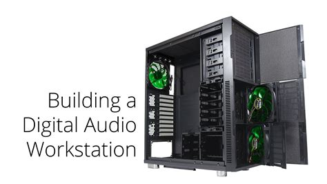 Building a PC for Music Production and Digital Audio