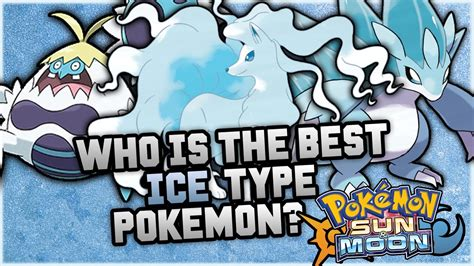 Who Is The BEST NEW Ice Type Pokemon In Pokemon Sun and